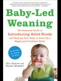 Baby-Led Weaning: The Essential Guide to Introducing Solid Foods--And Helping Your Baby to Grow Up a Happy and Confident Eater