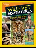 Wild Vet Adventures: Saving Animals Around the World with Dr. Gabby Wild