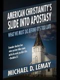 American Christianity's Slide into Apostasy: What We Must Do Before It's Too Late