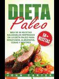 Dieta Paleo: Más de 50 Recetas Saludables inspiradas en la Dieta Paleo para Desayunos, Almuerzos, Cenas y Postres (Libro en Español