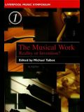 Musical Work, Volume 1: Reality or Invention?