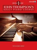 John Thompson's Adult Piano Course - Book 1: Book with Online Audio