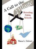 A Call to the Village: Retooling Public Schools