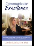 Communicate Excellence: A Guide to Authentic, Positive, Consistent Front Desk Communication
