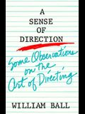 Sense of Direction: Some Observations on the Art of Directing