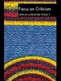 ALT 7 Focus on Criticism: African Literature Today