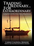 Trading Ordinary...for Extraordinary: Cruising Stories and Advice from a Mexico Sailing Adventure