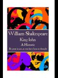 William Shakespeare - King John: Be great in act, as you have been in thought.