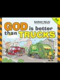God Is Better Than Trucks: A-Z Alphabetical Book