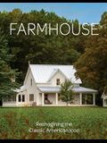 Farmhouse: Reimagining the Classic American Icon