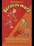 The Adventures of Stretch More: Pick-Your-Path Stories for Solving Problems Together