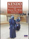 Kendo - Fundamentals and Waza to Win (Hardback)