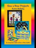 Sew a Row Projects: A Companion Book to Sew a Row Quilts