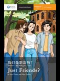 Just Friends?: Mandarin Companion Graded Readers Breakthrough Level, Simplified Chinese Edition