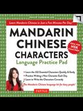 Mandarin Chinese Characters Language Practice Pad: Learn Mandarin Chinese in Just a Few Minutes Per Day! (Fully Romanized)