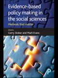 Evidence-Based Policy Making in the Social Sciences: Methods That Matter
