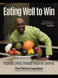 Eating Well to Win: Inspired Living Through Inspired Cooking (NBA Cookbook, Chef to the Stars)