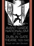 Avant-Garde Nationalism at the Dublin Gate Theatre, 1928-1940
