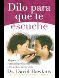 Dilo Para Que Te Escuche/ Saying So He'll Listen (Spanish Edition)