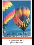 Walking on Air Without Stumbling