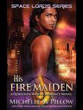 His Fire Maiden: A Qurilixen World Novel
