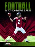 Football Is a Numbers Game: A Fan's Guide to STATS