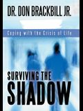 Surviving the Shadow: Coping with the Crisis of Life