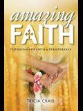 Amazing Faith: Testimonies of Faith & Perseverance