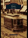 Enid, 1893-1945