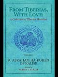 From Tiberias, with Love: A Collection of Tiberian Hasidism. Volume 2: R. Abraham Ha-Kohen of Kalisk