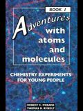 Adventures with Atoms and Molecules, Book I: Chemistry Experiments for Young People