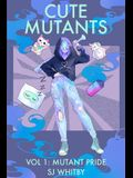 Cute Mutants Vol 1: Mutant Pride