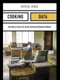 Cooking Data: Culture and Politics in an African Research World