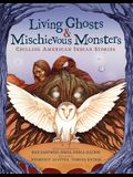 Living Ghosts and Mischievous Monsters: Chilling American Indian Stories