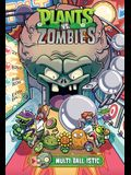 Plants vs. Zombies Volume 17: Multi-Ball-Istic