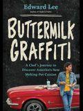 Buttermilk Graffiti: A Chef's Journey to Discover America's New Melting-Pot Cuisine