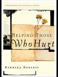 Helping Those Who Hurt: A Handbook for Caring and Crisis