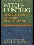 Witch-Hunting In Seventeenth-Century New England: A Documentary History, 1638-1693