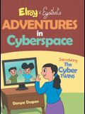 Elroy & Eysibel, Adventures in Cyberspace!: Introducing, the Cyber Twins!