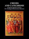 Creeds and Catechisms: Apostles' Creed, Nicene Creed, Athanasian Creed, the Heidelberg Catechism, the Canons of Dordt, the Belgic Confession,