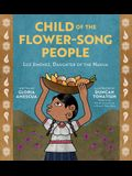 Child of the Flower-Song People: Luz Jiménez, Daughter of the Nahua