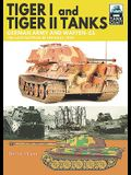 Tiger I and Tiger II Tanks: German Army and Waffen-SS the Last Battles in the East, 1945