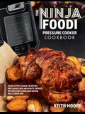 The Ninja Foodi Pressure Cooker Cookbook: Your Expert Guide to Air Fry, Pressure Cook and Multi-Cooker Recipes for Living and Eating Well Every Day::