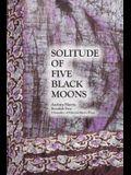 Solitude of Five Black Moons