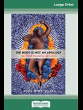 The Body Is Not an Apology: The Power of Radical Self-Love (16pt Large Print Edition)