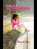 Waiting for the Ice Cream Man: How I Found True Love through The Power Of A Simple Prayer
