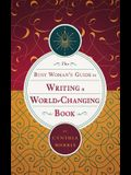 The Busy Woman's Guide to Writing a World-Changing Book