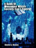 A Book of Messages Which Society Can't Control
