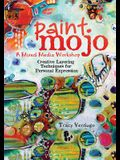 Paint Mojo, a Mixed-Media Workshop: Creative Layering Techniques for Personal Expression