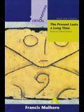 Present Lasts a Long Time: Essays in Cultural Politics